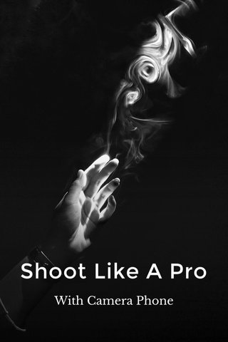 Shoot Like A Pro With Camera Phone