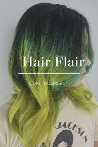 Hair Flair Color obsession
