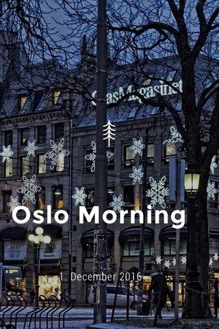 Oslo Morning 1. December 2016