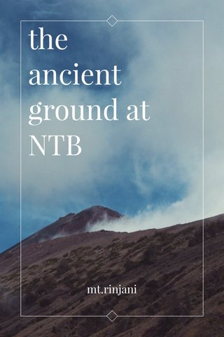 the ancient ground at NTB mt.rinjani