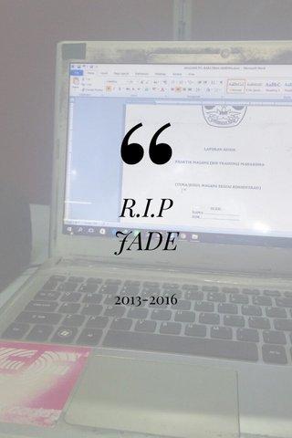 R.I.P JADE 2013-2016