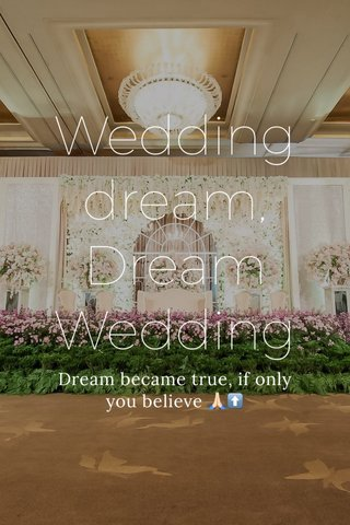 Wedding dream, Dream Wedding Dream became true, if only you believe 🙏🏻⬆️