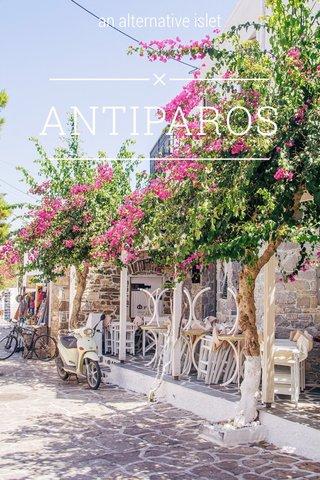 ANTIPAROS an alternative islet