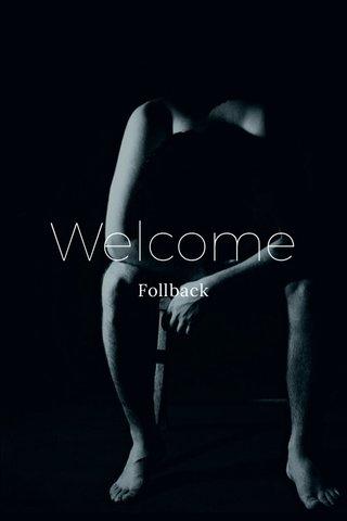 Welcome Follback