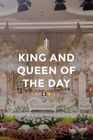KING AND QUEEN OF THE DAY 👸🏻👑