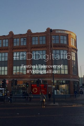 #PDDigital16 Festival Takeover of #YHDigitalEco
