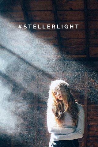 #STELLERLIGHT
