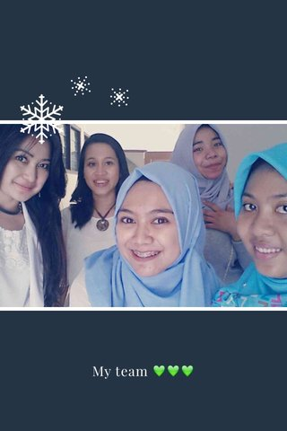 My team 💚💚💚
