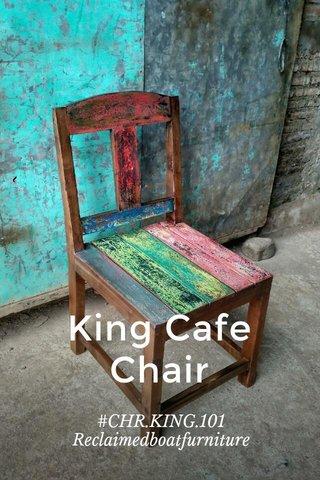 King Cafe Chair #CHR.KING.101 Reclaimedboatfurniture