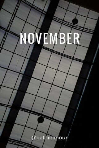 NOVEMBER @galbielinour