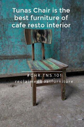Tunas Chair is the best furniture of cafe resto interior #CHR.TNS.101 reclaimedboatfurniture