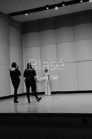 Blasé Model Call