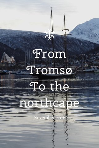 From Tromsø To the northcape November 2016