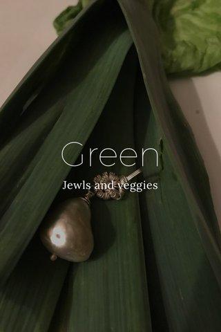 Green Jewls and veggies