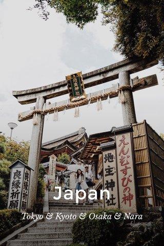 Japan Tokyo & Kyoto & Osaka & Nara