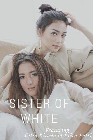 SISTER OF WHITE Featuring Citra Kirana & Erica Putri