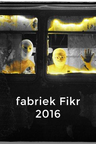 fabriek Fikr 2016