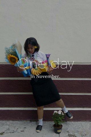 One day in November.