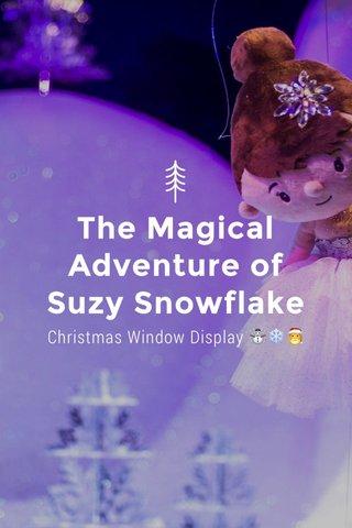 The Magical Adventure of Suzy Snowflake Christmas Window Display ☃️❄️🎅