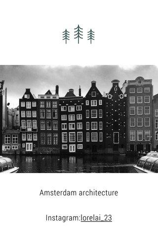 Amsterdam architecture Instagram:lorelai_23