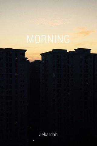 MORNING Jekardah