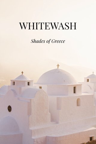 WHITEWASH Shades of Greece