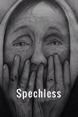 Spechless