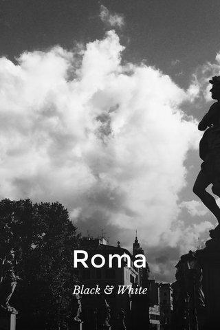 Roma Black & White