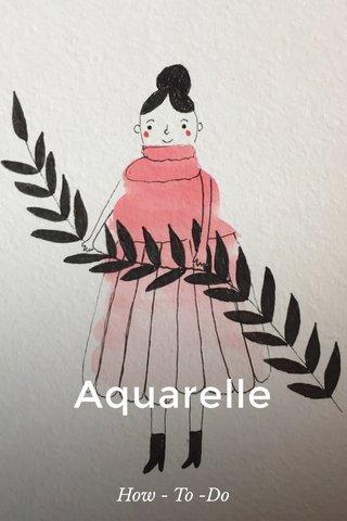 Aquarelle How - To -Do