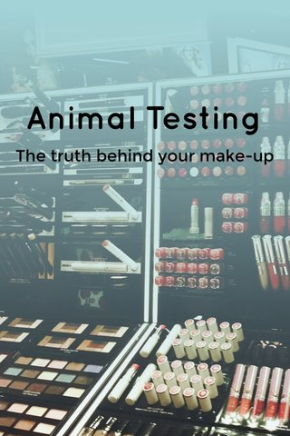 Animal Testing The truth behind your make-up