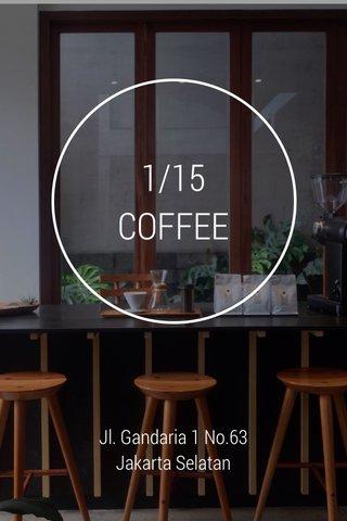 1/15 COFFEE Jl. Gandaria 1 No.63 Jakarta Selatan