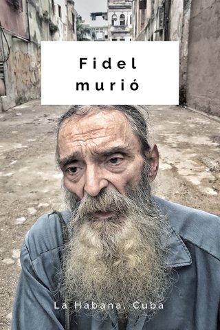Fidel murió La Habana, Cuba
