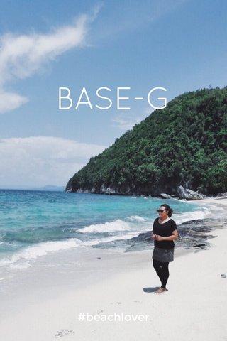 BASE-G #beachlover