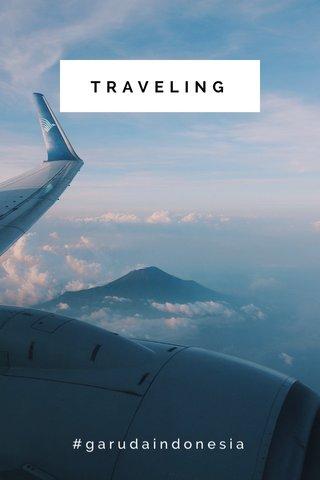 TRAVELING #garudaindonesia