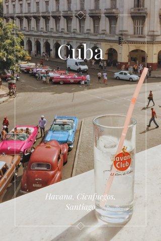 Cuba Havana, Cienfuegos, Santiago
