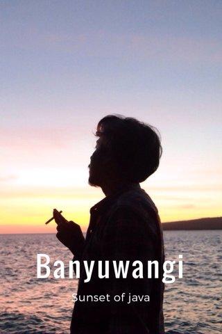 Banyuwangi Sunset of java