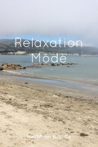 Relaxation Mode HalfMoon Bay, Ca