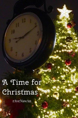 A Time for Christmas rAveNswAn