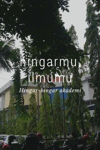 hingarmu, ilmumu Hingar-bingar akademi