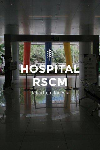 HOSPITAL RSCM Jakarta,Indonesia