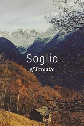 Soglio of Paradise