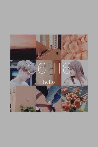 061116 hello