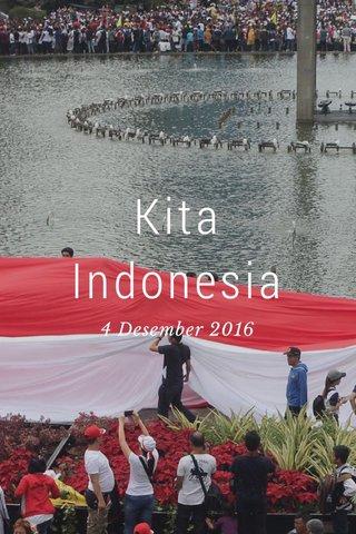 Kita Indonesia 4 Desember 2016