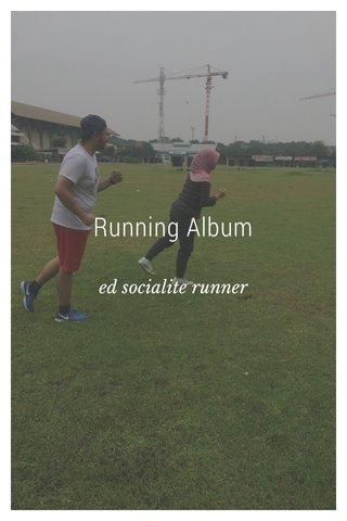 Running Album ed socialite runner