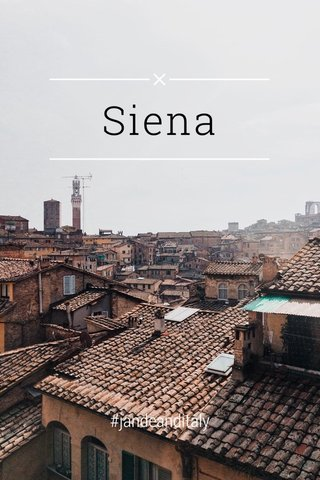 Siena #jandeanditaly