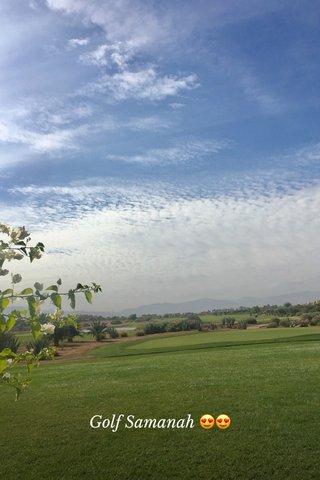 Golf Samanah 😍😍