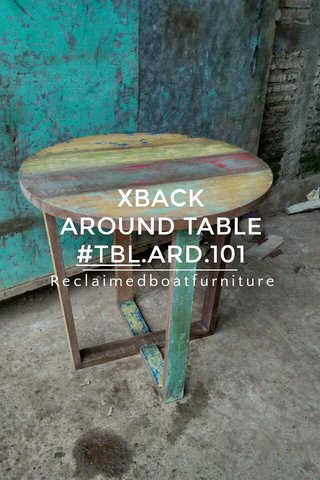 XBACK AROUND TABLE #TBL.ARD.101 Reclaimedboatfurniture