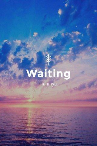 Waiting -hanmyu-