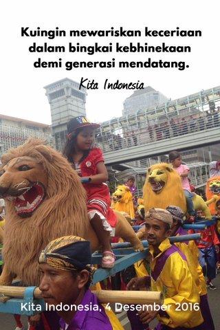 Kita Indonesia, 4 Desember 2016