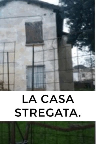 LA CASA STREGATA.